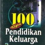 100 Tips Pendidikan Keluarga / Sc