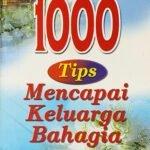 1000 Tips Mencapai Keluarga Bahagia / Sc