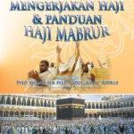 Fadhilat Mengerjakan Haji & Panduan Haji Mabrur /Sc