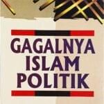 Gagalnya Islam Politik /Sc