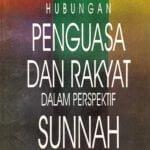 Hubungan Penguasa Dan Rakyat Dalam Perspektif Sunnah / Sc