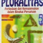 Islam Dan Pluralitas: Perbedaan Dan Kemajemukan Dalam Bingkai Persatuan / Sc