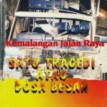 Kemalangan Jalan Raya Satu Tragedi Atau Dosa Besar / Sc