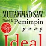 Muhammad Saw Nabi & Pemimpin Yang Ideal Dalam Islam /Sc