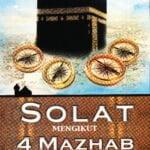 Solat Mengikut 4 Mazhab & Dalil Berkaitan Hukumnya